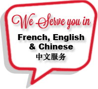 We Serve you in French, English and Chinese