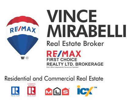 VINCE MIRABELLI Real Estate Broker - RE/MAX First Choice Realty Ltd. Brokerage